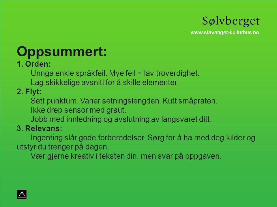 www.stavanger-kulturhus.no Oppsummert: 1. Orden: Unngå enkle språkfeil.