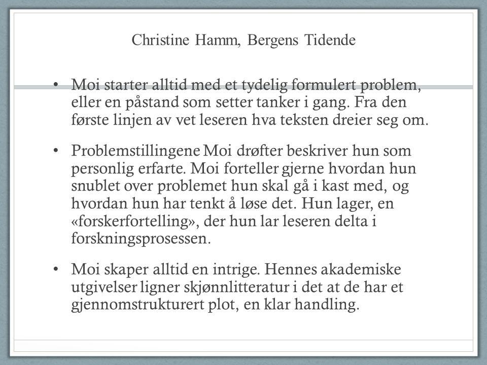 Christine Hamm, Bergens Tidende Moi starter alltid med et tydelig formulert problem, eller en påstand som setter tanker i gang.