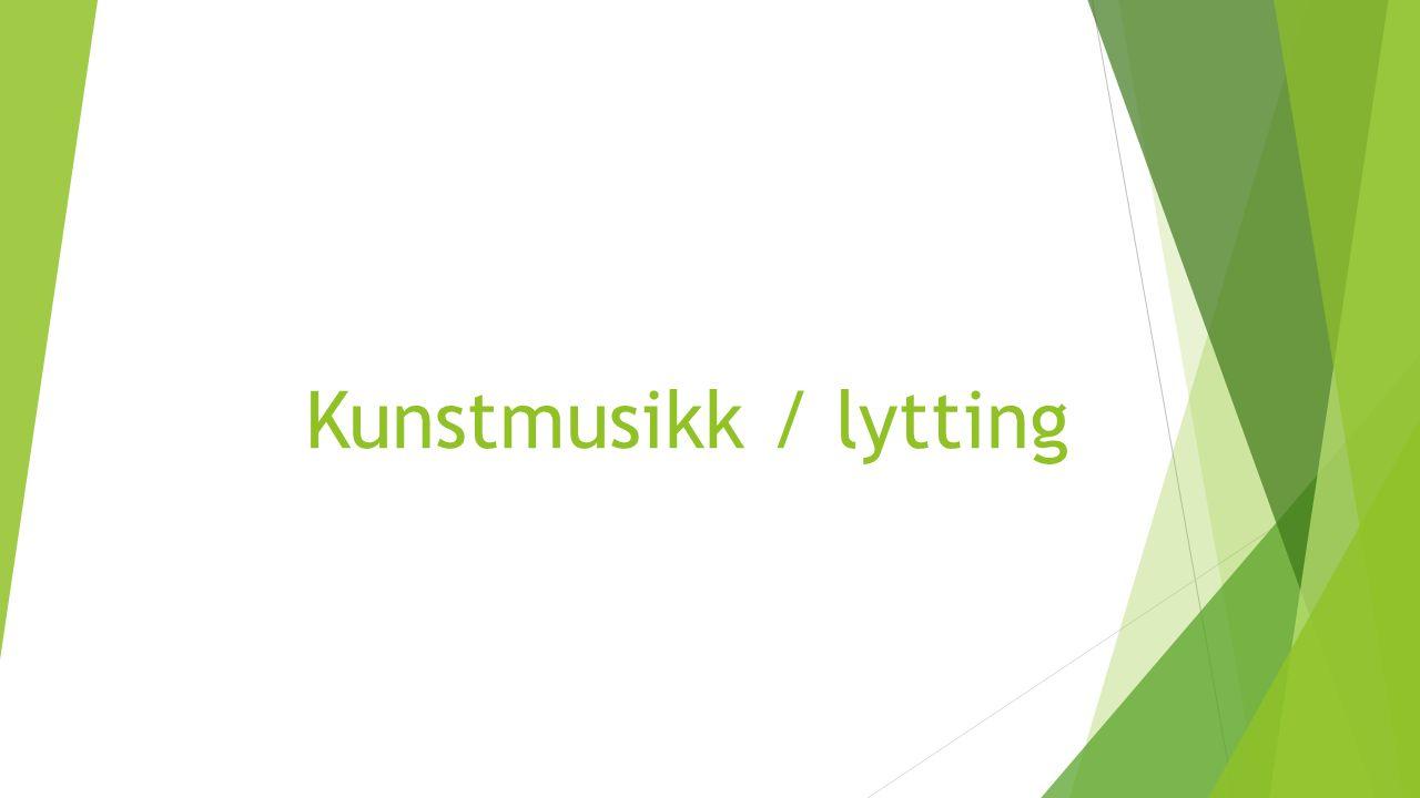 Kunstmusikk / lytting