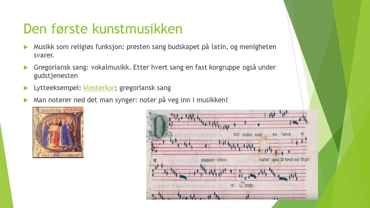 Musikken før oss – Antikken ca 700 f.Kr- 600 e.Kr  Hvilken rolle spiller musikk i vår kultur.