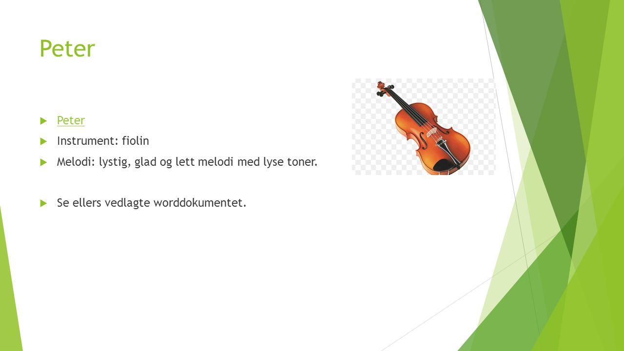 Peter og Ulven Komponist: Sergei Prokofiev (1891-1953)  Basert på et eventyr  Instrumentenes særegne klanger og uttrykk beskriver figurene i eventyrett  Hver figur har sitt eget instrument og eget musikalsk tema.