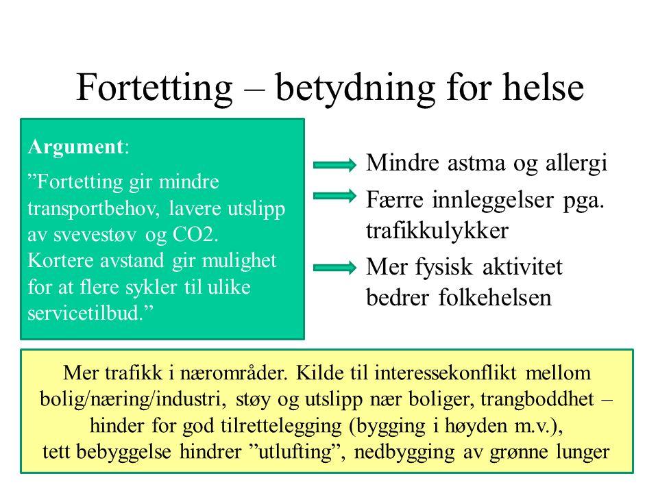 Fortetting – betydning for helse Mindre astma og allergi Færre innleggelser pga.