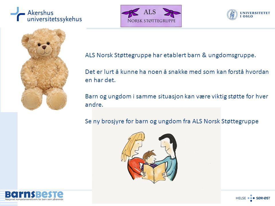 12 ALS Norsk Støttegruppe har etablert barn & ungdomsgruppe. Det er lurt å kunne ha noen å snakke med som kan forstå hvordan en har det. Barn og ungdo