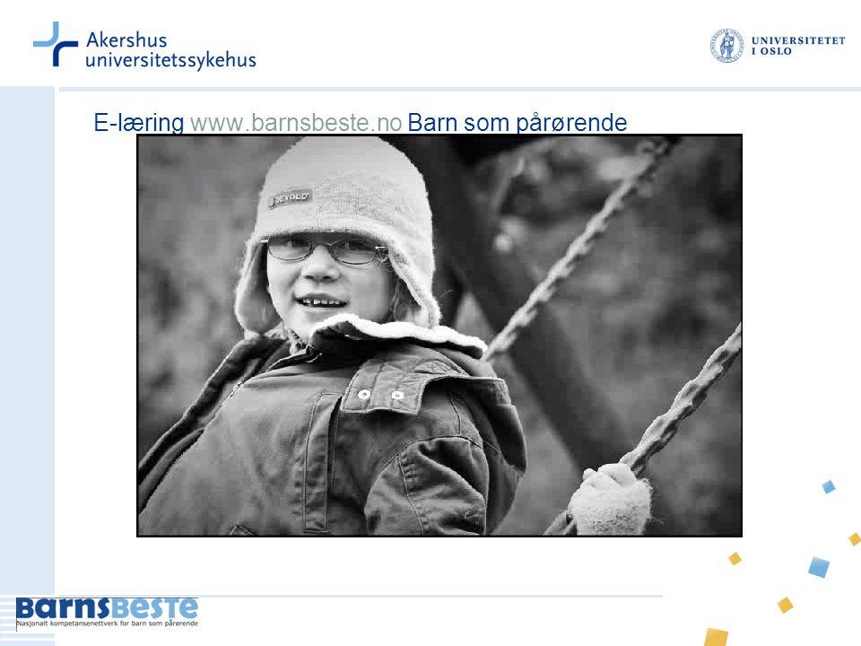 E-læring www.barnsbeste.no Barn som pårørendewww.barnsbeste.no