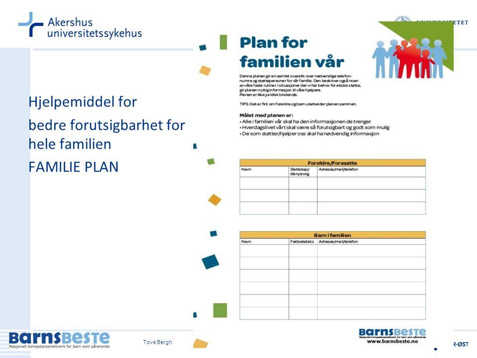 Tove Bergh Hjelpemiddel for bedre forutsigbarhet for hele familien FAMILIE PLAN