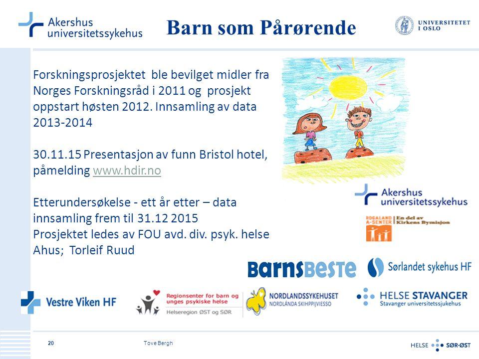 Tove Bergh20 Barn som Pårørende Forskningsprosjektet ble bevilget midler fra Norges Forskningsråd i 2011 og prosjekt oppstart høsten 2012.