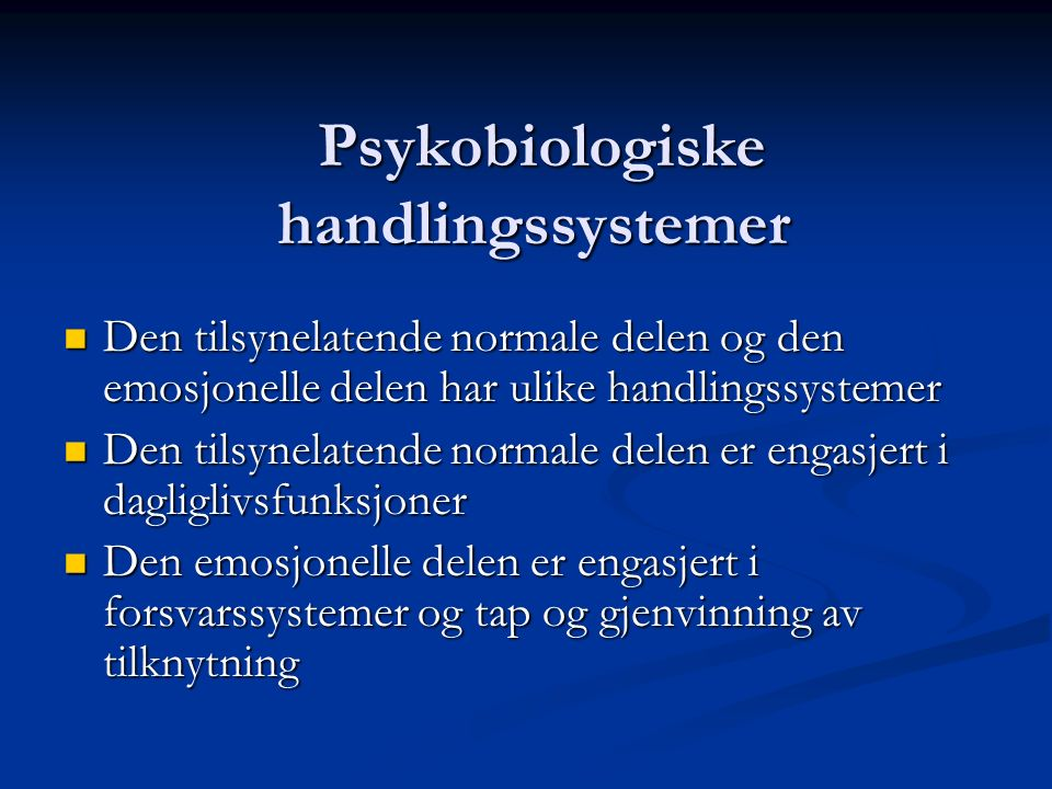 Psykobiologiske handlingssystemer Panksepp (1998): Emotional operating systems Panksepp (1998): Emotional operating systems Mål: Å sette i gang adapti