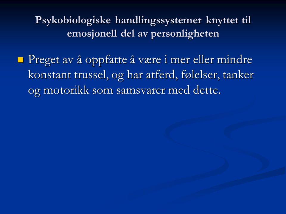 Typer av psykobiologiske handlingssystemer Dagliglivssystemet (tilsynelatende normal del): Dagliglivssystemet (tilsynelatende normal del): Eksplorerin
