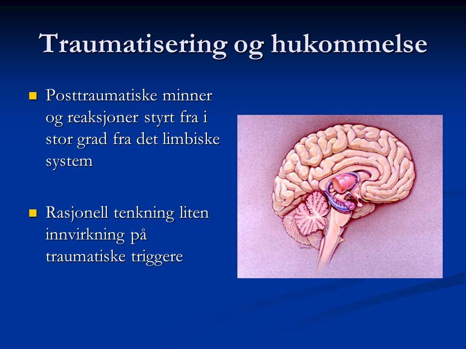 Traumatisering og hukommelse Høy aktivering av amygdala hemmer hippocampus Høy aktivering av amygdala hemmer hippocampus Svært traumatiserte personer