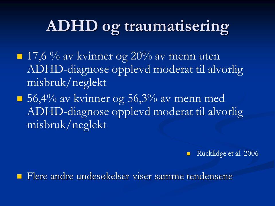 ADHD vs. PTSD ADHD den mest hyppige diagnosen hos seksuelt misbrukte barn (46% ADHD) ( McLear 1994 ) ADHD den mest hyppige diagnosen hos seksuelt misb