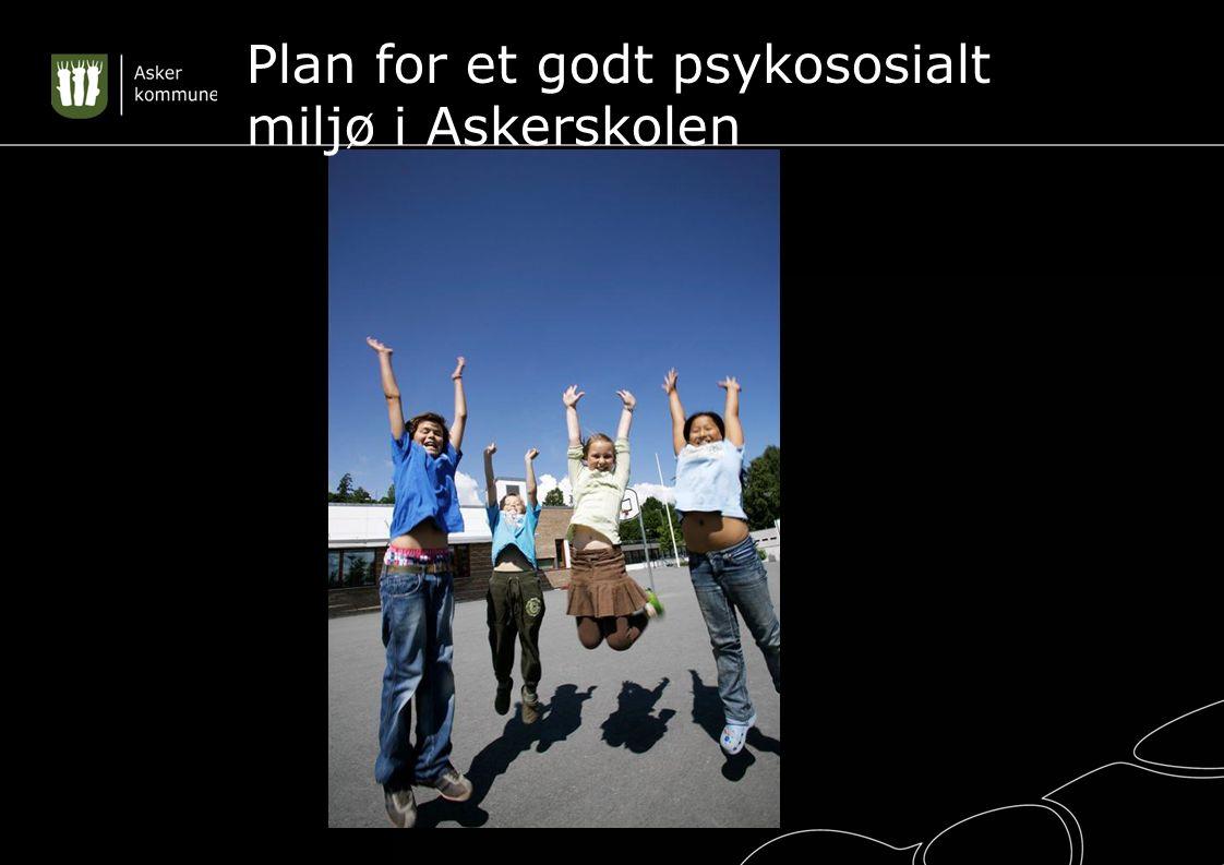 Plan for et godt psykososialt miljø i Askerskolen
