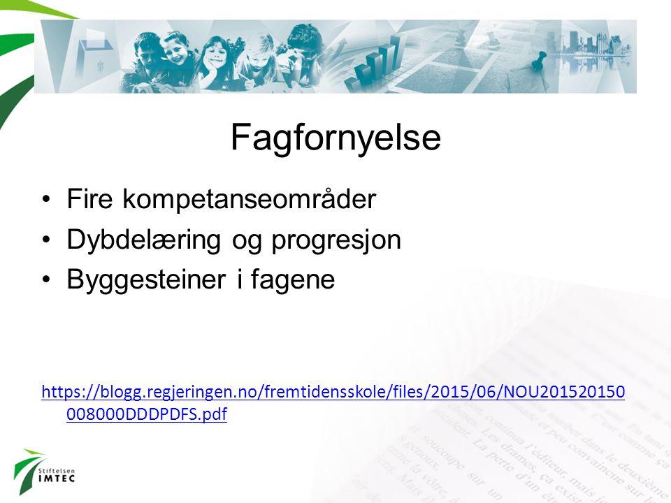 Fire kompetanseområder Dybdelæring og progresjon Byggesteiner i fagene https://blogg.regjeringen.no/fremtidensskole/files/2015/06/NOU201520150 008000D