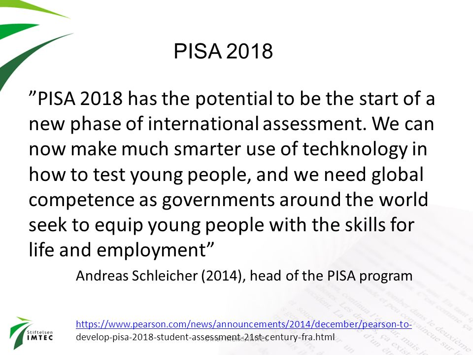 Omar Mekki, IMTEC PISA 2018 has the potential to be the start of a new phase of international assessment.