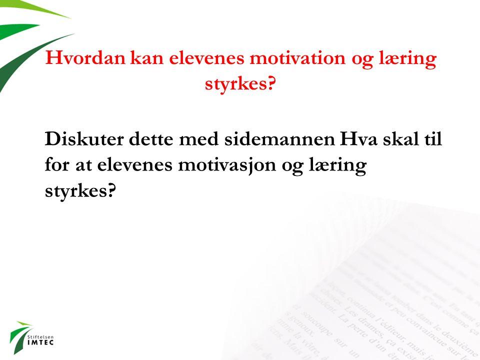 Hvordan kan elevenes motivation og læring styrkes.