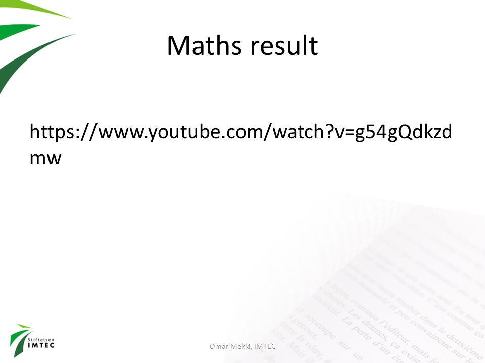 Maths result https://www.youtube.com/watch?v=g54gQdkzd mw Omar Mekki, IMTEC