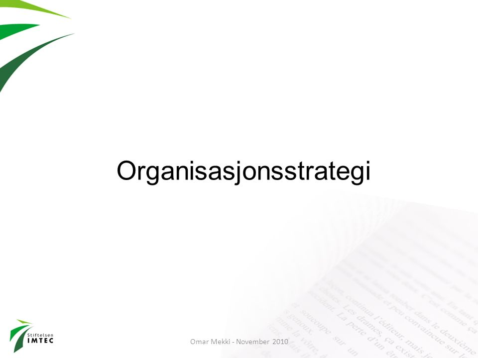 Organisasjonsstrategi Omar Mekki - November 2010