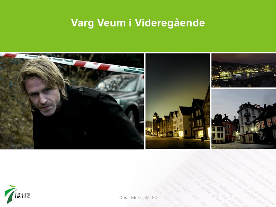 Omar Mekki, IMTEC Varg Veum i Videregående