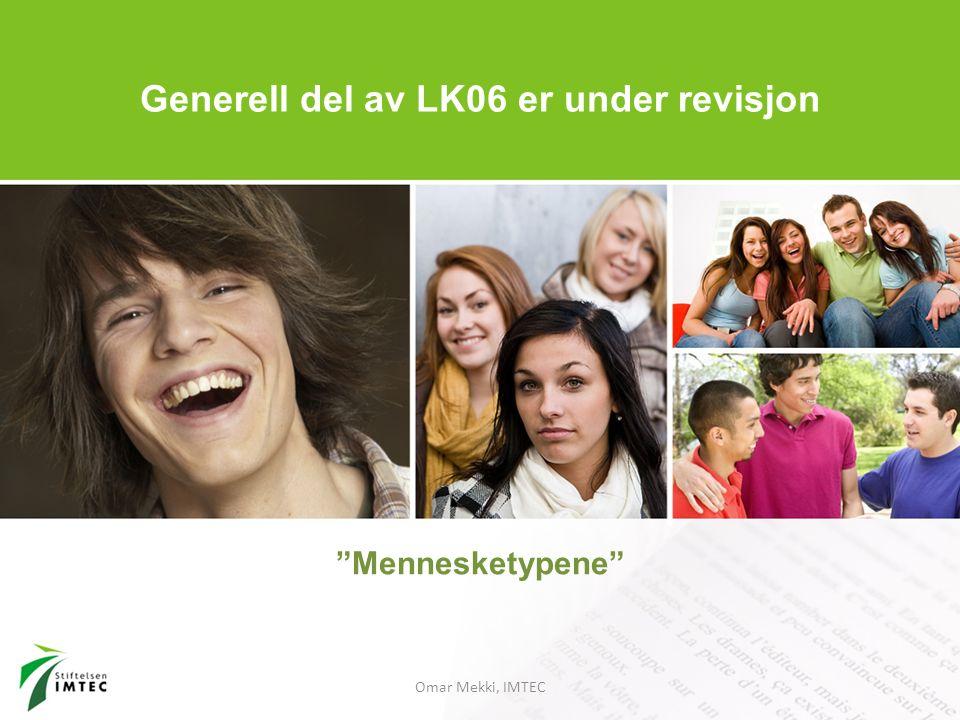 """""""Mennesketypene"""" Generell del av LK06 er under revisjon"""