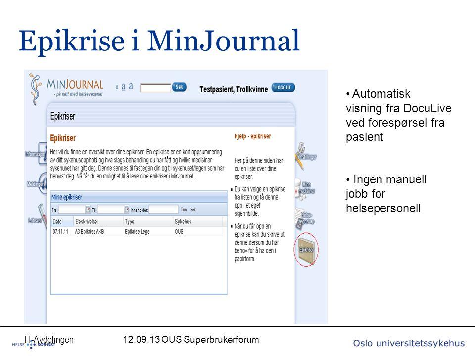 IT-Avdelingen Epikrise i MinJournal Automatisk visning fra DocuLive ved forespørsel fra pasient Ingen manuell jobb for helsepersonell 12.09.13 OUS Superbrukerforum
