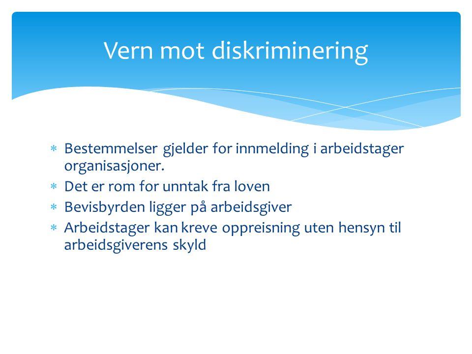  Bestemmelser gjelder for innmelding i arbeidstager organisasjoner.
