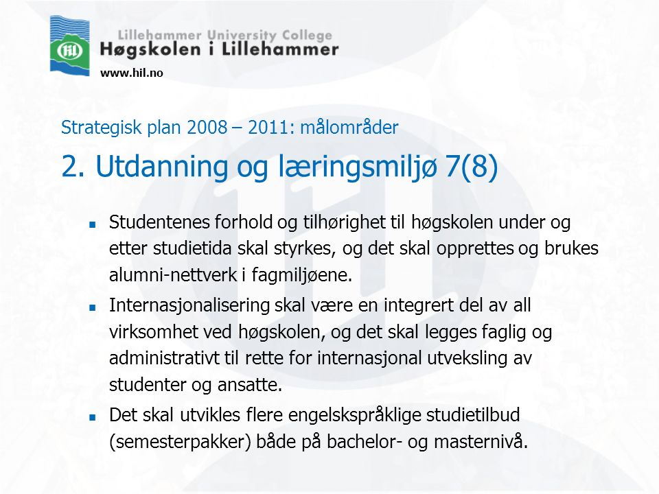 www.hil.no Strategisk plan 2008 – 2011: målområder 2.