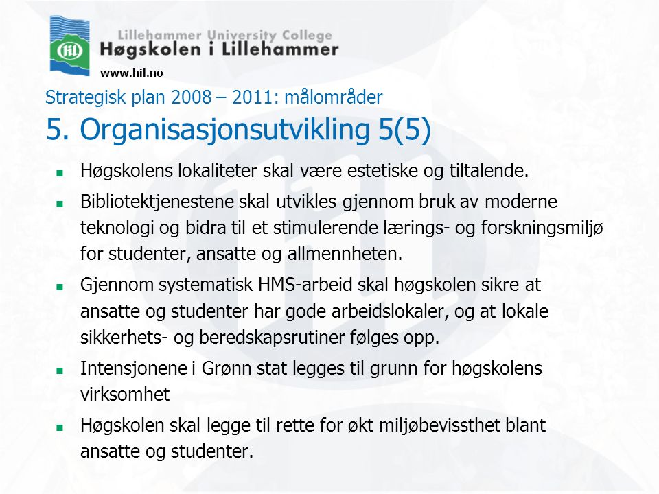 www.hil.no Strategisk plan 2008 – 2011: målområder 5.