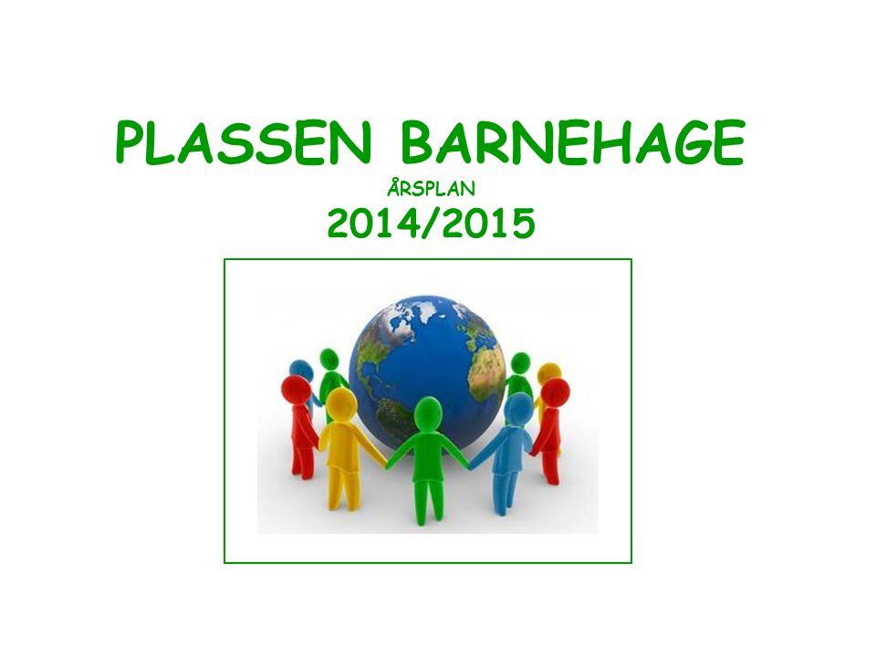 PLASSEN BARNEHAGE ÅRSPLAN 2014/2015