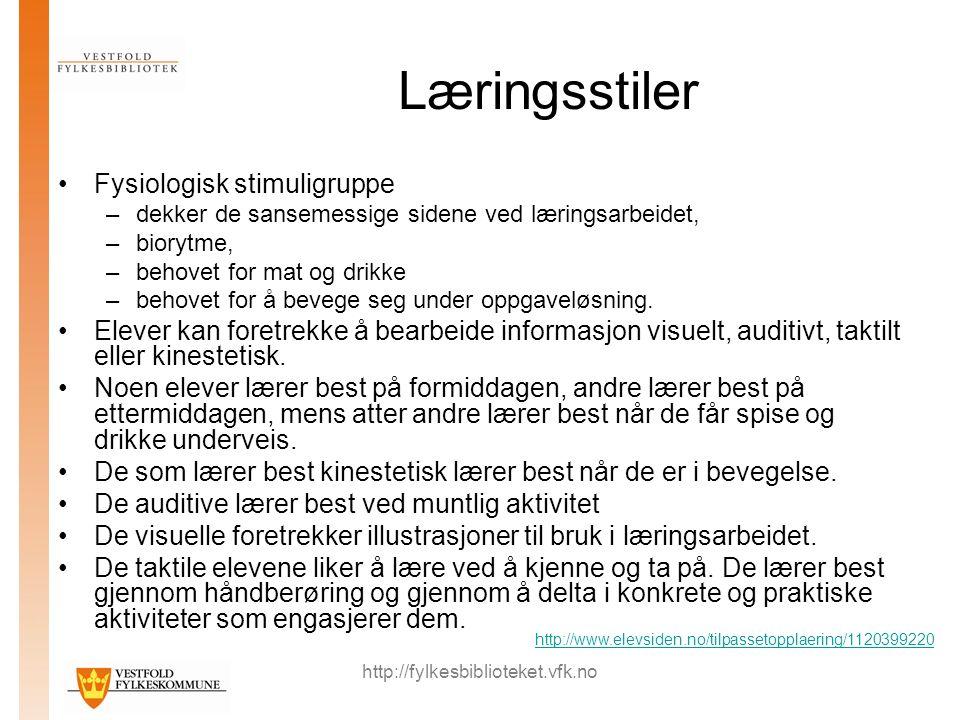 http://fylkesbiblioteket.vfk.no Læringsstiler Fysiologisk stimuligruppe –dekker de sansemessige sidene ved læringsarbeidet, –biorytme, –behovet for ma