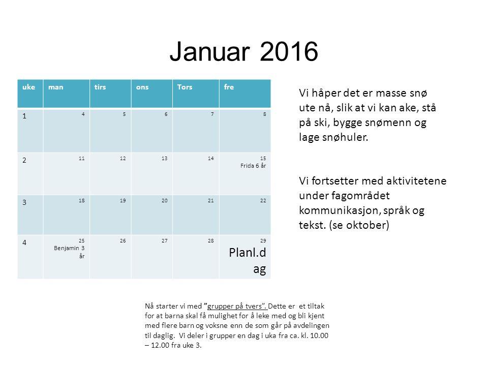"""Januar 2016 Nå starter vi med """"grupper på tvers"""". Dette er et tiltak for at barna skal få mulighet for å leke med og bli kjent med flere barn og voksn"""