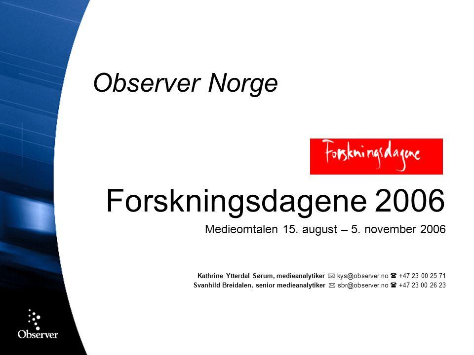  På oppdrag fra Forskningsdagene har Observer Norge gjennomført en analyse av Forskningsdagenes mediedekning i perioden fra 15.
