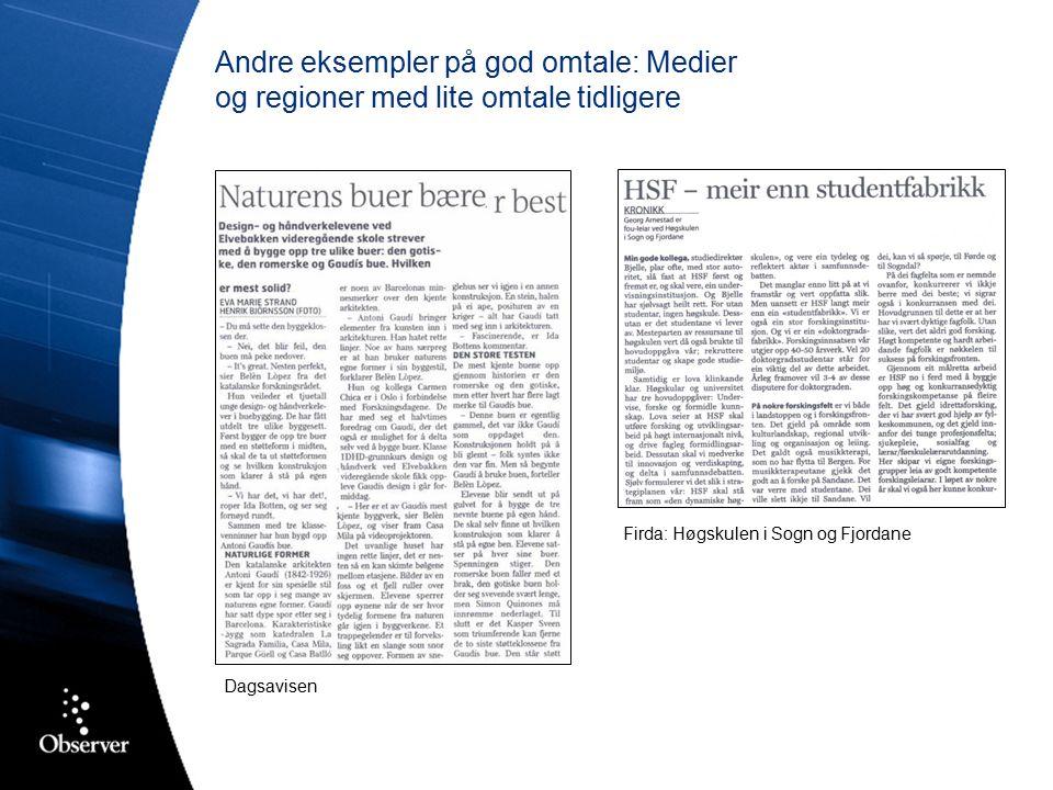 Andre eksempler på god omtale: Medier og regioner med lite omtale tidligere Firda: Høgskulen i Sogn og Fjordane Dagsavisen