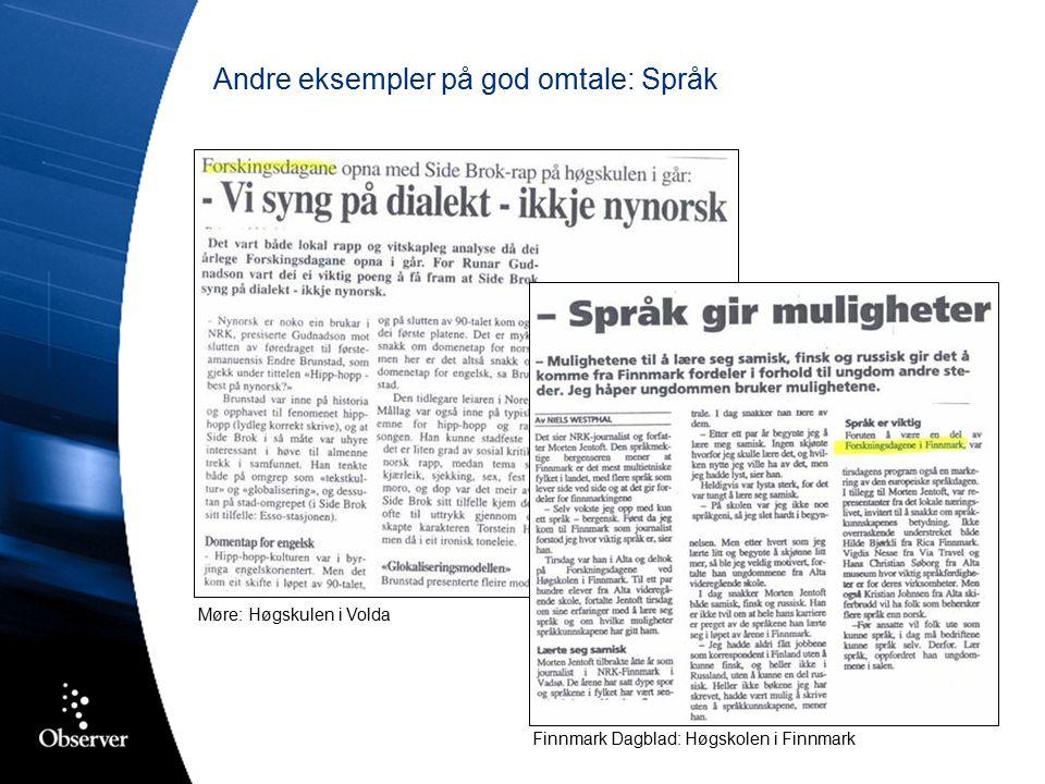 Andre eksempler på god omtale: Språk Møre: Høgskulen i Volda Finnmark Dagblad: Høgskolen i Finnmark