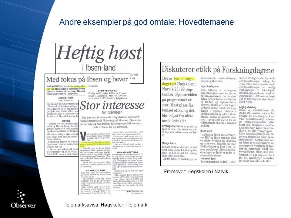Andre eksempler på god omtale: Hovedtemaene Telemarksavisa: Høgskolen i Telemark Fremover: Høgskolen i Narvik