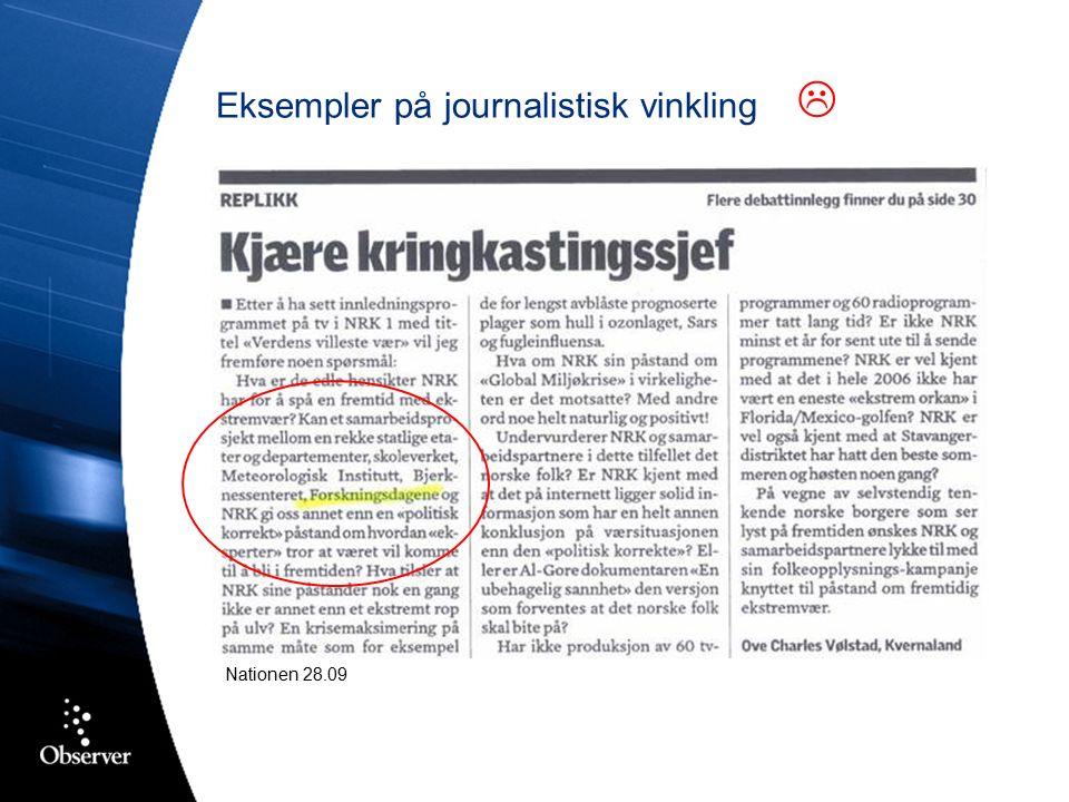 Eksempler på journalistisk vinkling  Agderposten 22.09