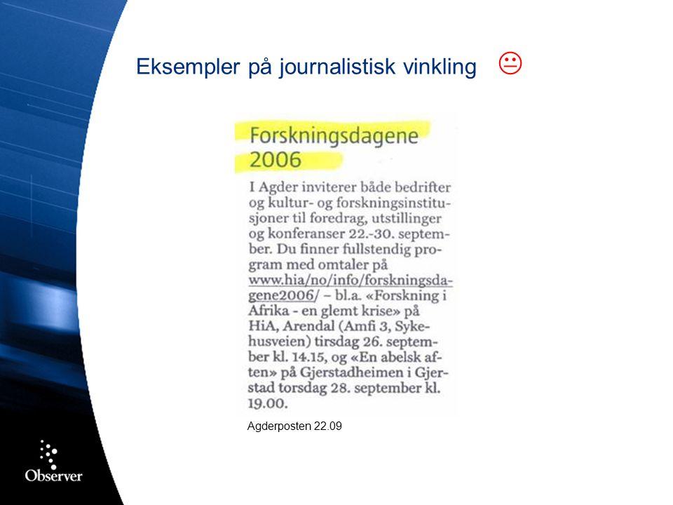 Andre eksempler på god omtale: Skryteoppslagene Aura Avis: Sunndal Næringsselskap Nordlys: Universitetet i Tromsø Stavanger Aftenblad: Universitetet i Stavanger