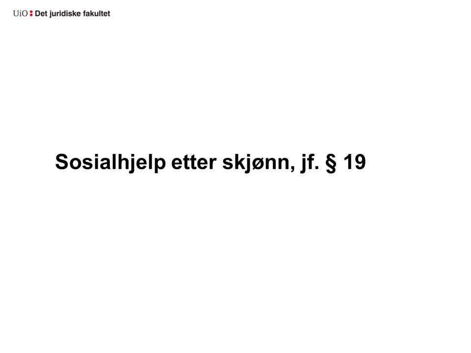 Sosialhjelp etter skjønn, jf. § 19