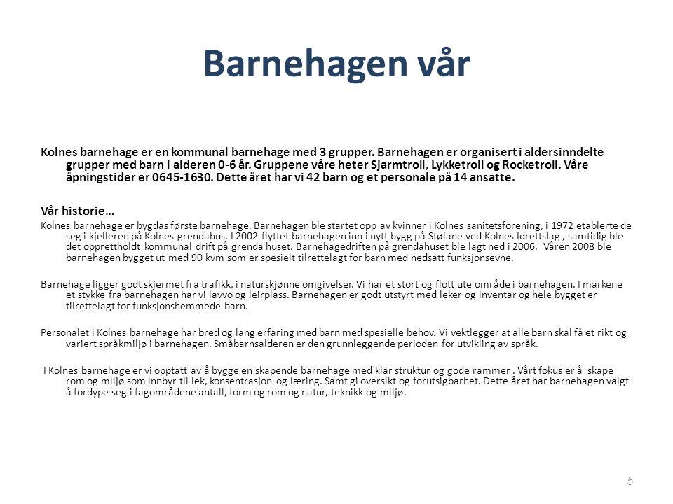 26 Overgang barnehage - skole Karmøy kommune vektlegger at barnehage er en del av utdanningsløpet gjennom å styrke samarbeidet mellom barnehage og skole, pedagogisk og organisatorisk.