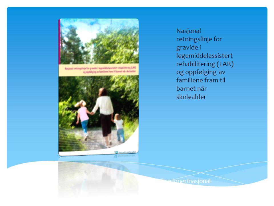 Alle pasienter i LAR- behandling har ansvarsgruppe  Sosionom ved Kvinneklinikken inviteres til et møte i svangerskapsuke 28- 32