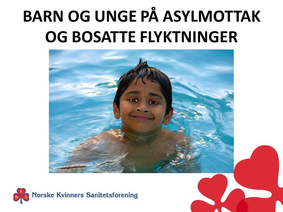 BARN OG UNGE PÅ ASYLMOTTAK OG BOSATTE FLYKTNINGER