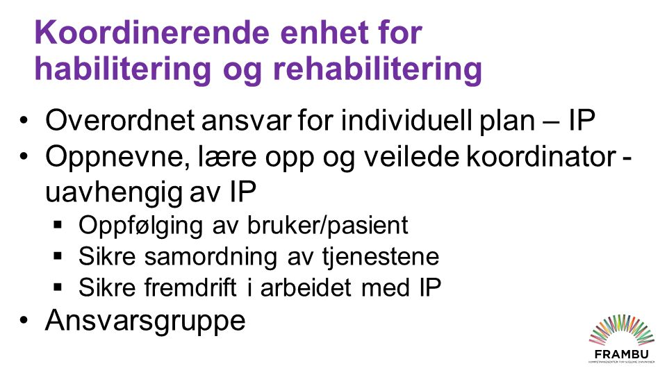Ombud til hjelp Pasient- og brukerombud i alle fylker Likestillings- og diskrimineringsombudet Barneombudet Sivilombudsmannen