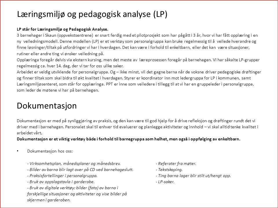 Læringsmiljø og pedagogisk analyse (LP) LP står for Læringsmiljø og Pedagogisk Analyse. 3 barnehager i Skaun (oppvekstsentrene) er snart ferdig med et