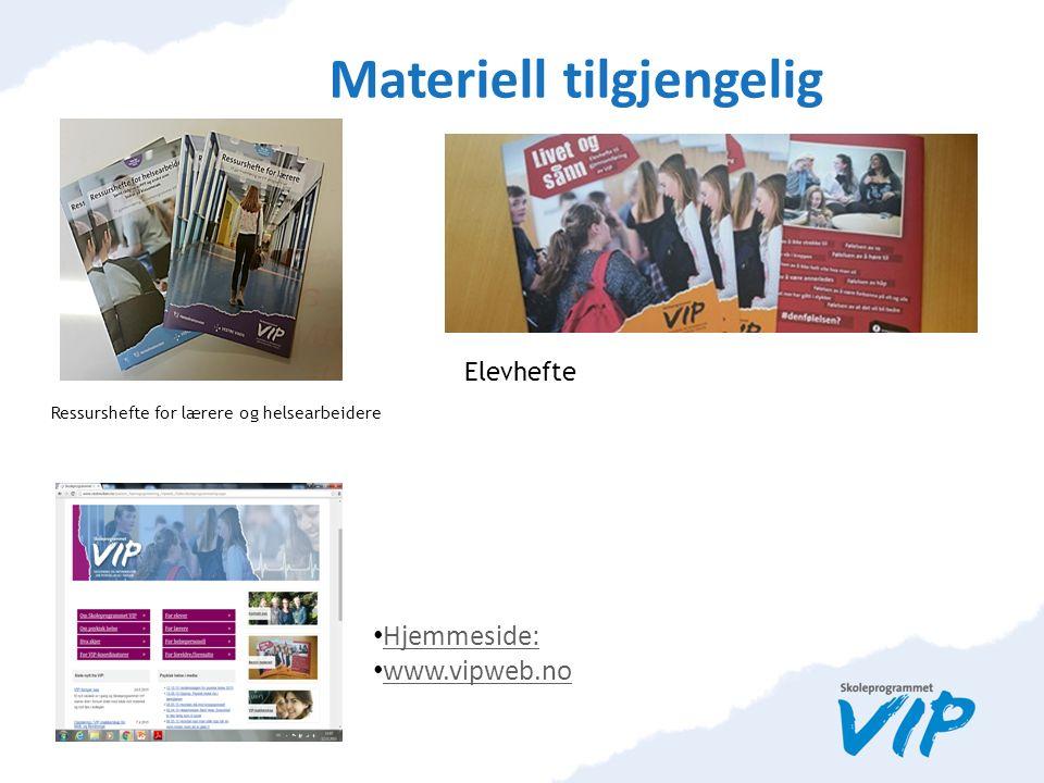 Hjemmeside: www.vipweb.no Ressurshefte for lærere og helsearbeidere Elevhefte Materiell tilgjengelig