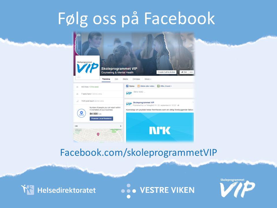 Følg oss på Facebook Facebook.com/skoleprogrammetVIP