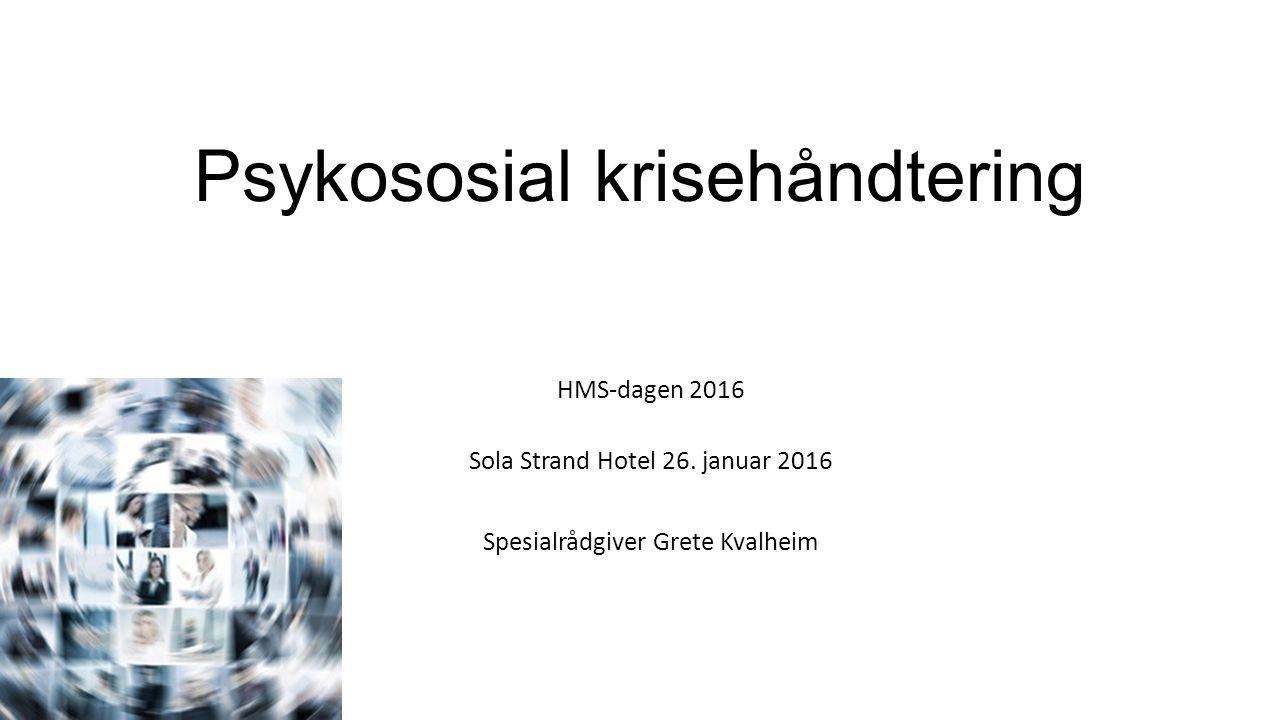 Psykososial krisehåndtering HMS-dagen 2016 Sola Strand Hotel 26.