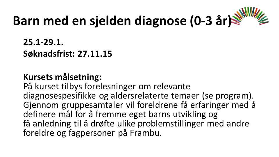 Barn med en sjelden diagnose (0-3 år) 25.1-29.1.