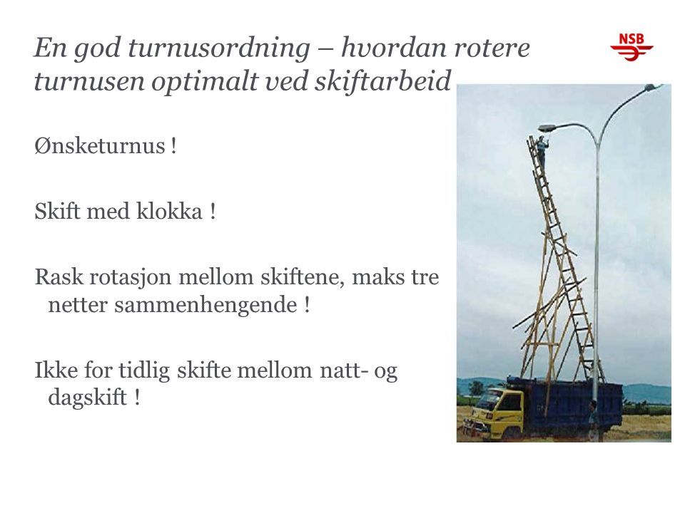 En god turnusordning – hvordan rotere turnusen optimalt ved skiftarbeid Ønsketurnus .