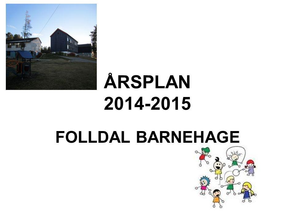 ÅRSPLAN 2014-2015 FOLLDAL BARNEHAGE