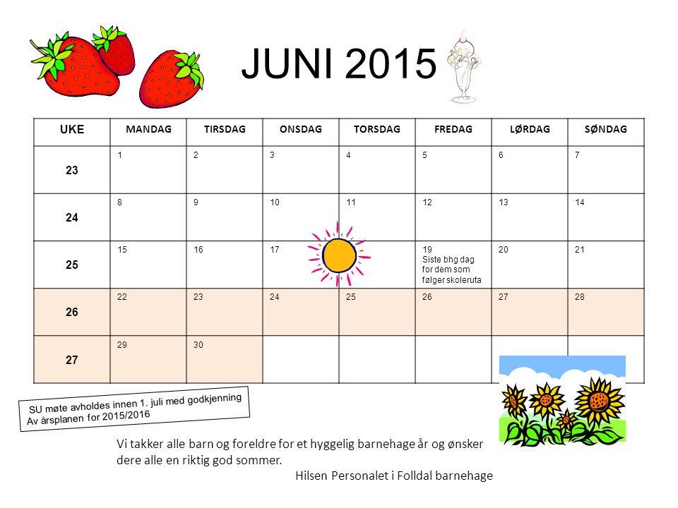 JUNI 2015 UKE MANDAGTIRSDAGONSDAGTORSDAGFREDAGLØRDAGSØNDAG 23 1234567 24 891011121314 25 1516171819 Siste bhg dag for dem som følger skoleruta 2021 26