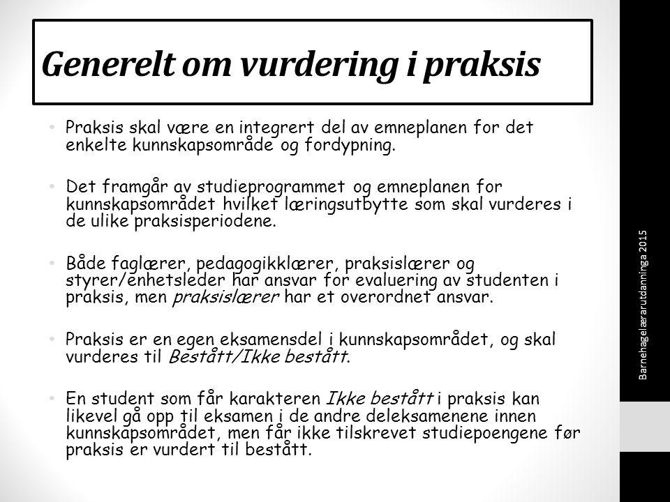 Generelt om vurdering i praksis Praksis skal være en integrert del av emneplanen for det enkelte kunnskapsområde og fordypning.