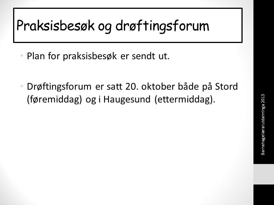 Praksisbesøk og drøftingsforum Plan for praksisbesøk er sendt ut.